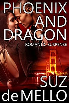 Phoenix and Dragon: Romantic Suspense by [deMello, Suz]