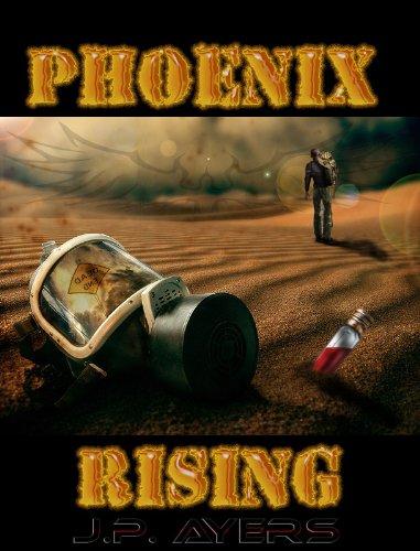 Phoenix Rising (Phoenix Virus Book 1) by [Ayers, J.P. ]