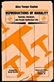 Reproductions of Banality : Fascism, Literature and French Intellectual Life, Kaplan, Alice Y., 0816614954