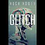 Glitch: A Short Story | Hugh Howey