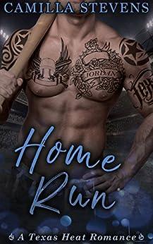 Home Run: A Texas Heat Romance by [Stevens, Camilla]