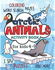 Arctic Animals Activity Book for Kids 4-9: Workbook Full of Coloring and Other Activities Such as Mazes, Cut and Paste, Dot to Dot, Word Search, Puzzles and I Spy for Fun, Learning and Improving Motor Skills