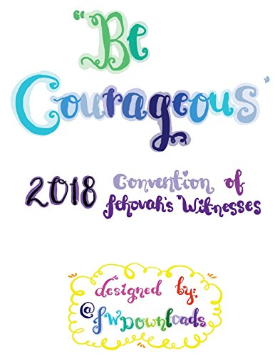 Be Courageous 2018 Convention Of Jehovahs Witnesses Workbook For Adults