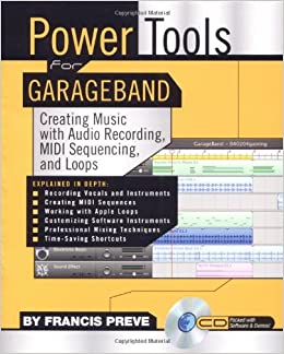 Power Tools for Garageband: Creating Music with Audio