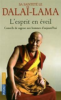 L'esprit en éveil : Conseils de sagesse aux hommes d'aujourd'hui par  Dalaï-Lama