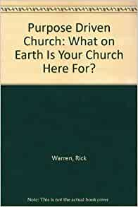 purpose driven church book review We do not need more purpose driven churches we need more gospel driven  churches.