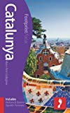 Catalunya Footprint Focus Guide: (includes Andorra & Eastern Spanish Pyrenees) by Mary-Ann Gallagher (2013-02-22)