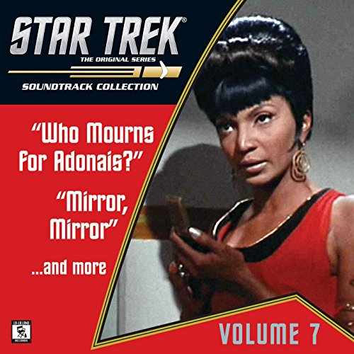 Star Trek: The Original Series 7: Who Mourns for Adonais? / Mirror, Mirror / ...And More (Television Soundtrack)