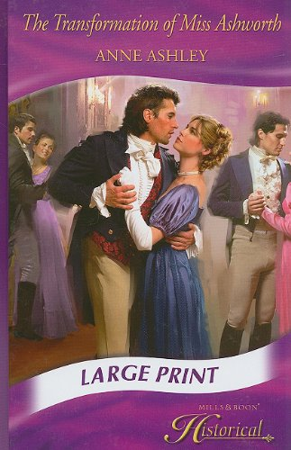 The Transformation of Miss Ashworth (Mills & Boon Historical Romance) PDF