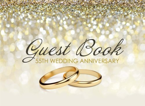 Guest Book 55th Wedding Anniversary: Beautiful Ivory Guest Book for 55th Wedding Anniversary, Emerald Anniversary Gift for Couples