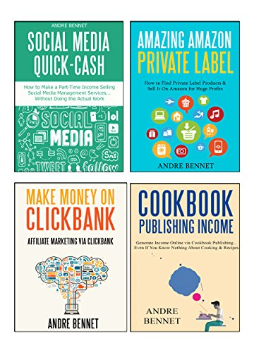 DITCH THE JOB (4 in 1 BUNDLE): Make money online via AMAZON PRIVATE LABEL - COOKBOOK PUBLISHING  - SOCIAL MEDIA CONSULTING  - - Labeling Bundle