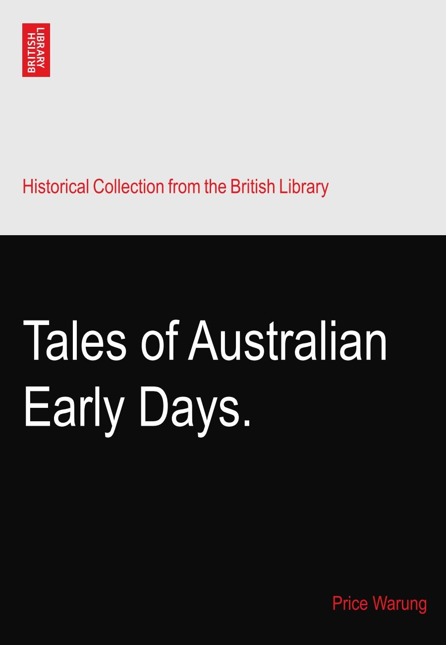 Read Online Tales of Australian Early Days. PDF