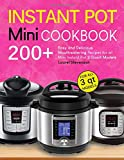 Instant Pot Mini Cookbook: 200+ Easy and Delicious Mouthwatering Recipes for all Mini Instant Pot 3 Quart Models (Mini Instant Pot Recipes)