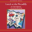 Lunch at the Piccadilly Audiobook by Clyde Edgerton Narrated by Sally Darling