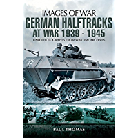 German Halftracks At War, 1939–1945 (Images of War) (English Edition)