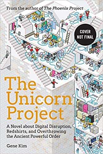 A Novel about Digital Disruption Redshirts and Overthrowing the Ancient Powerful Order The Unicorn Project