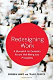 img - for Redesigning Work: A Blueprint for Canada's Future Well-being and Prosperity (Rotman-UTP Publishing) book / textbook / text book