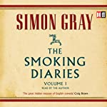 The Smoking Diaries: The Smoking Diaries, Volume 1 | Simon Gray