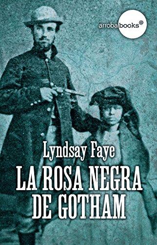 Descargar Libro La Rosa Negra De Gotham Lyndsay Faye