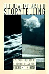 The Healing Art of Storytelling: A Sacred Journey of Personal Discovery by Richard Stone (1996-10-17) Paperback