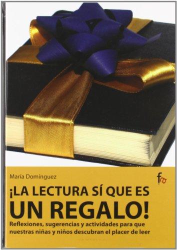 ! la lectura si que es un regalo! reflesiones, sugerencias y actividades para (Spanish Edition) [Maria Dominguez] (Tapa Dura)