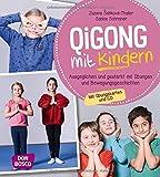 Qigong mit Kindern: Ausgeglichen und gestärkt mit Übungen und Bewegungsgeschichten für 4 bis 10-Jährige. Mit Übungskarten und CD