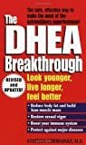 DHEA Breakthrough, Stephen A. Cherniske, 0345426460