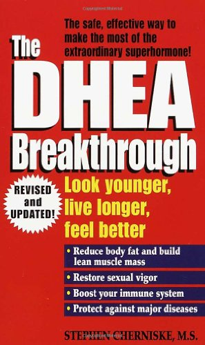 Libro : The DHEA Breakthrough: Look Younger, Live Longer, Feel Better [Stephen A. Cherniske]