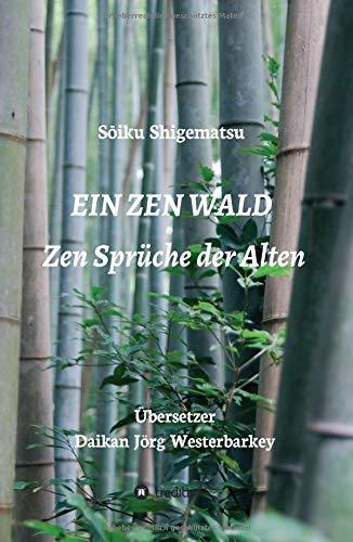 Ein Zen Wald Zen Sprüche Der Alten German Edition Sōiku