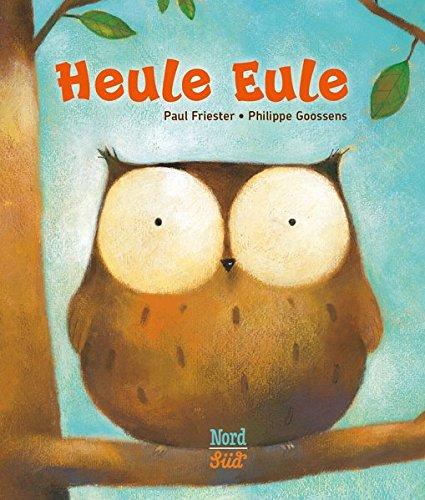 Heule Eule (Mini-Bilderbuch)