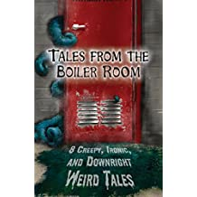 Tales from the Boiler Room: A Horror Comedy Collection