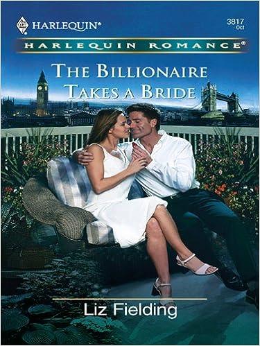 The Billionaire Takes A Bride by Liz FIelding