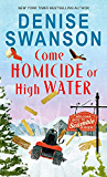 Come Homicide or High Water (Welcome Back to Scumble River Book 3)
