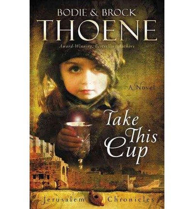 Take This Cup (The Jerusalem Chronicles) (Paperback) - Common
