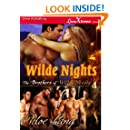 Wilde Nights [The Brothers of Wilde, Nevada 4] (Siren Publishing LoveXtreme Forever) (The Brothers of Wilde, Nevada: LoveXtreme Forever)