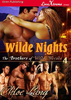 Wilde Nights [The Brothers of Wilde, Nevada 4] (Siren Publishing LoveXtreme Forever) (The Brothers of Wilde, Nevada: LoveXtreme Forever) by [Lang, Chloe]