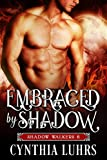 Embraced by Shadow: Shadow Walkers Book 6