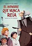 img - for El hombre que nunca re a / The Man Who Never Smiles (Spanish Edition) book / textbook / text book