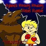 Ryland's Rocking Rousing Rebel Rumble | Jaime McKoy