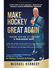 Make Hockey Great Again: Hockey for the 21st Century - A Paradigm Shift