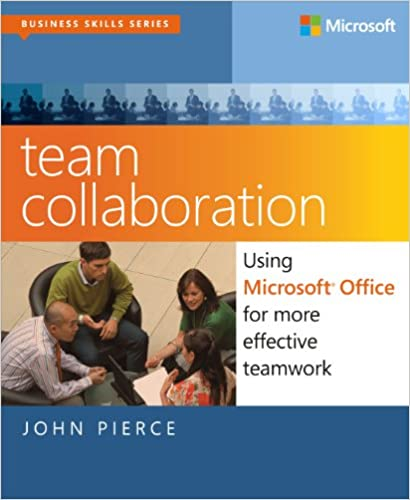 Book Team Collaboration: Using Microsoft Office for More Effective Teamwork (Business Skills Series)