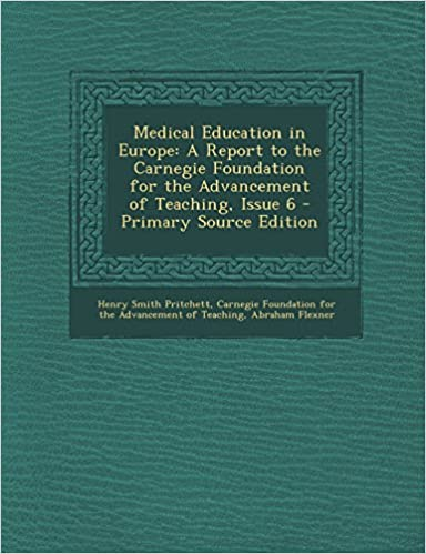 Download Medical Education in Europe: A Report to the Carnegie Foundation for the Advancement of Teaching, Issue 6 - Primary Source Edition PDF, azw (Kindle)