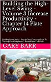 Building the High-Level Swing - Volume 3 Increase Productivity - Chapter 14 Plate Approach: Building Rome Series - Step by Step Coaching Guide To Training Great Ballplayers - Baseball and Fast Pitch