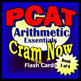 PCAT Prep Test ARITHMETIC REVIEW Flash Cards-CRAM NOW!-PCAT Exam Review Book & Study Guide (PCAT Cram Now! 1)