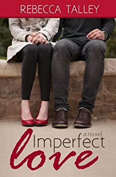 Imperfect Love by [Talley, Rebecca]