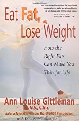 Eat Fat, Lose Weight: The Right Fats Can Make You Thin for Life