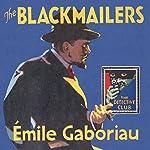 The Blackmailers: Dossier No. 113: The Detective Club | Émile Gaboriau,Ernest Tristan - translator