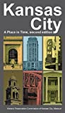 img - for Kansas City: A Place in Time book / textbook / text book