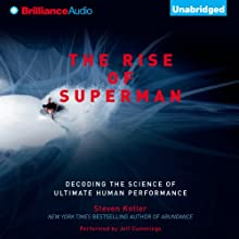 The Rise of Superman: Decoding the Science of Ultimate Human Performance Audiobook by Steven Kotler Narrated by Jeff Cummings