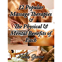 12 Popular Massage Therapies & The Physical & Mental Benefits of Each